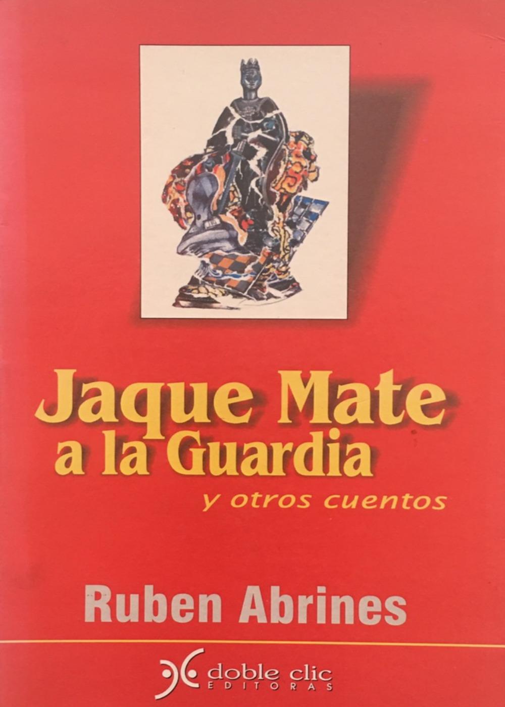 Jaque Mate a la Guardia y otros cuentos