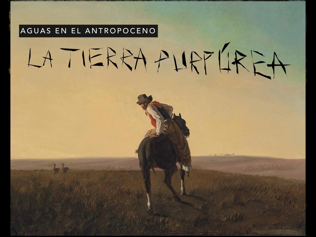 Aguas en el Antropoceno: La tierra purpúrea de W. H. Hudson