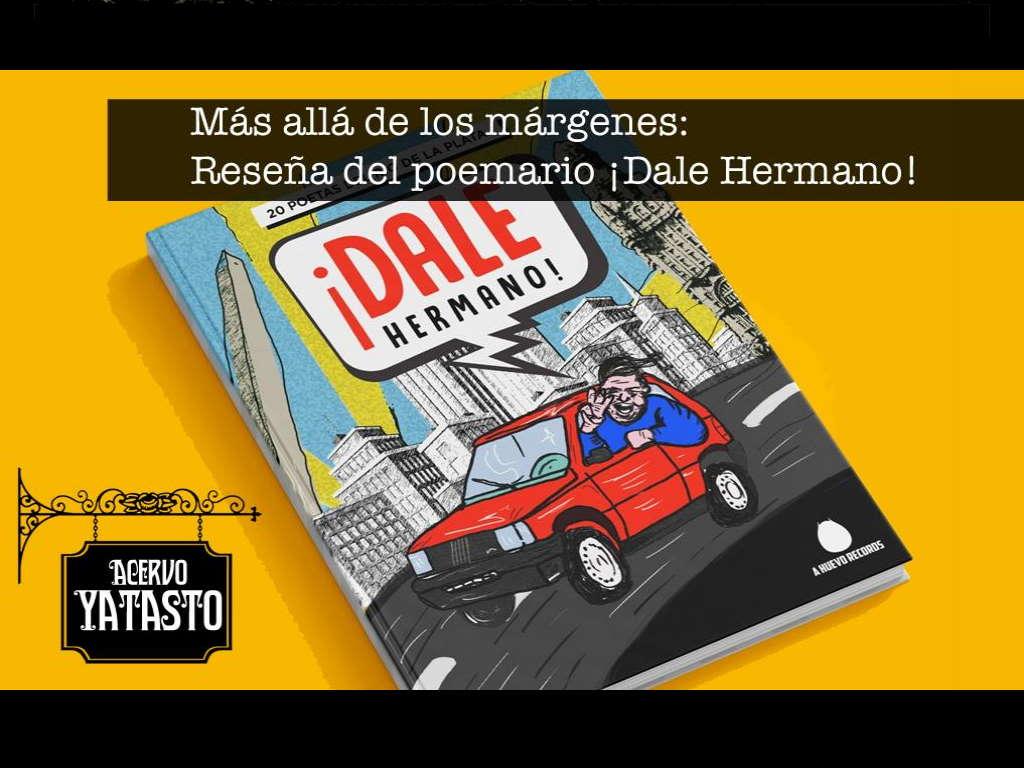 Más allá de los márgenes: Reseña del poemario ¡Dale Hermano!
