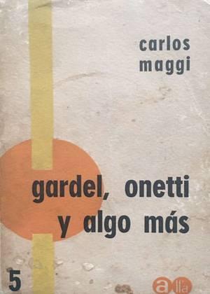 Gardel, Onetti y algo más
