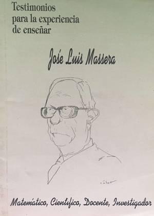 Testimonios Para La Experiencia De Enseñar. José Luis Massera