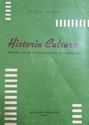 Historia Cultura. Reseña de su evolución en el Paraguay